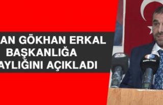 Erkal, Başkanlığa Adaylığını Açıkladı