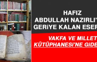Hafız Abdullah Nazırlı'dan Geriye Kalan Eserler...
