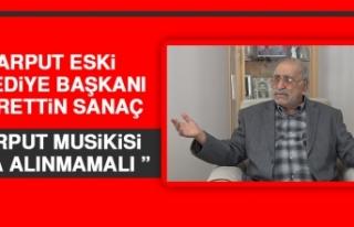 Harput Eski Belediye Başkanı Sanaç: Harput Musikisi...