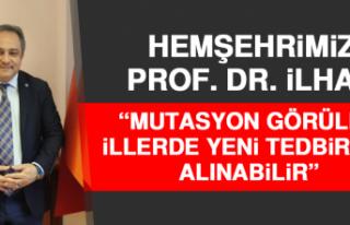 """Hemşehrimiz Prof. Dr. İlhan """"Mutasyon Görülen..."""