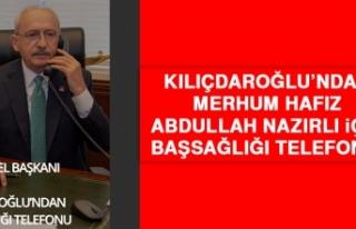 Kılıçdaroğlu'ndan Nazırlı İçin Başsağlığı...