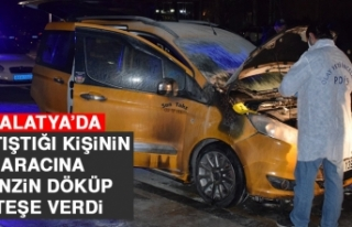 Malatya'da Tartıştığı Kişinin Aracına Benzin...