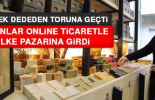 Meslek Dededen Toruna Geçti, Sabunlar Online Ticaretle...