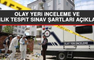 Olay Yeri İnceleme ve Kimlik Tespit Sınav Şartları...