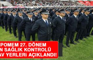 POMEM 27. Dönem Ön Sağlık Kontrolü Sınav Yerleri...
