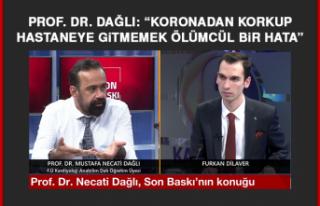 """Prof. Dr. Dağlı: """"Koronadan korkup hastaneye gitmemek..."""