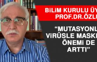 Prof. Dr. Özlü: Mutasyonlu Virüsle Maskenin Önemi...