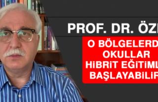 Prof. Dr. Özlü: O Bölgelerde Okullar Hibrit Eğitimle...