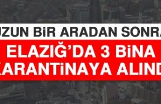Uzun Bir Aradan Sonra Elazığ'da 3 Bina Karantinaya...