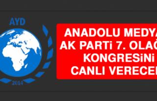 Anadolu Medyası AK Parti 7. Olağan Kongresini Canlı...