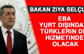 Bakan Ziya Selçuk: EBA Yurt Dışındaki Türklerin...