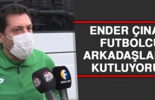 Çınar: Futbolcu Arkadaşlarımı Kutluyorum