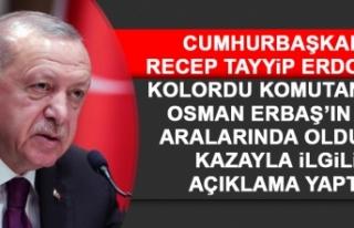Cumhurbaşkanı Erdoğan Kazayla İlgili Açıklama...