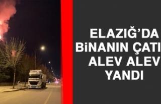 Elazığ'da Binanın Çatısı Alev Alev Yandı