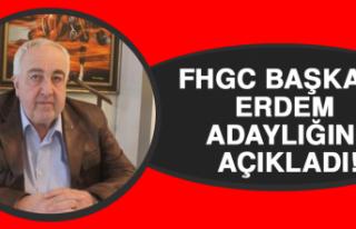 FHGC Başkanı Erdem Adaylığını Açıkladı
