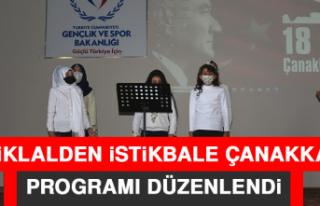 """""""İstiklalden İstikbale Çanakkale"""" Programı..."""