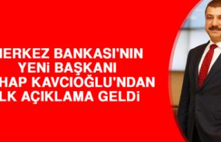 Merkez Bankası'nın Yeni Başkanı Şahap Kavcıoğlu'ndan...