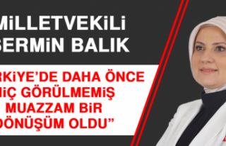 """Milletvekili Balık, """"Türkiye'de Daha Önce Hiç..."""