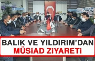 Milletvekili Balık ve Başkan Yıldırım'dan MÜSİAD...