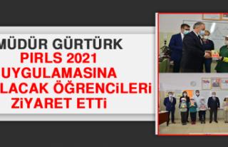 Müdür Gürtürk, PIRLS 2021 Uygulamasına Katılacak...