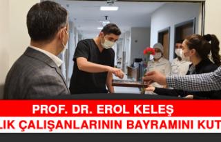 Prof. Dr. Keleş Sağlık Çalışanlarının Bayramını...