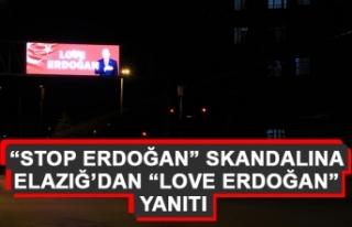 """""""Stop Erdoğan"""" Skandalına Elazığ'dan """"Love..."""
