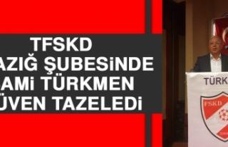 TFSKD Elazığ Şubesinde Sami Türkmen Güven Tazeledi