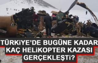 Türkiye'de Bugüne Kadar Kaç Helikopter Kazası...