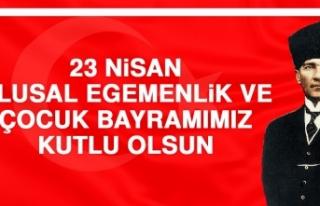 23 Nisan Ulusal Egemenlik ve Çocuk Bayramımız Kutlu...