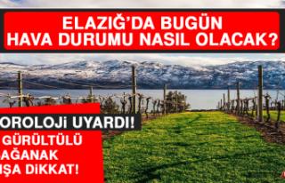 30 Nisan'da Elazığ'da Hava Durumu Nasıl Olacak?