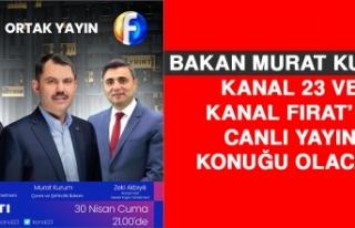 Bakan Murat Kurum Kanal 23 ve Kanal Fırat'ın Canlı...