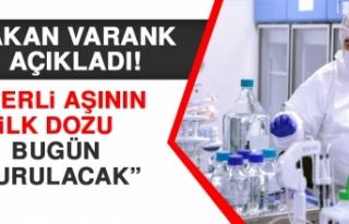 Bakan Varank: Yerli Aşının İlk Dozu Bugün Vurulacak