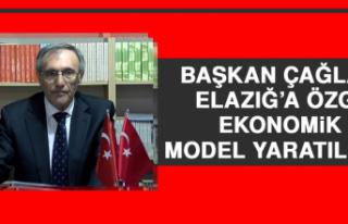 Başkan Çağlar: Elazığ'a Özgü Ekonomik Bir...
