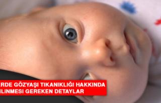 Bebeklerde Gözyaşı Tıkanıklığı Hakkında Bilinmesi...