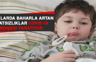 Çocuklarda Baharla Artan Rahatsızlıklar Covıd-19...