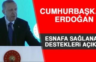 Cumhurbaşkanı Erdoğan Esnafa Sağlanacak Destekleri...