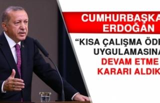 Cumhurbaşkanı Erdoğan: Kısa Çalışma Ödeneği...