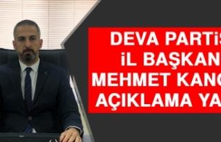 Deva Partisi İl Başkanı Mehmet Kangal Açıklama...