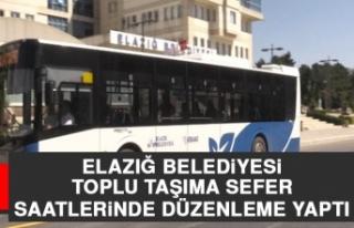 Elazığ Belediyesi Toplu Taşıma Sefer Saatlerinde...
