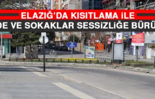 Elazığ'da Kısıtlama İle Cadde ve Sokaklar Sessizliğe...