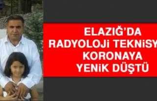 Elazığ'da Radyoloji Teknisyeni Koronaya Yenik...