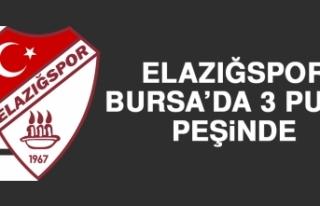 Elazığspor, Bursa'da 3 Puan Peşinde
