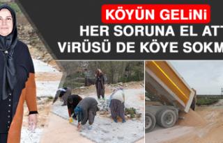 Köyün Gelini, Her Soruna El Attı, Virüsü De Köye...