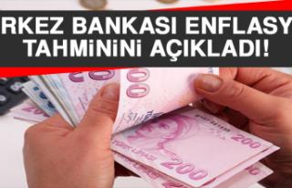 Merkez Bankası Enflasyon Tahminini Açıkladı!