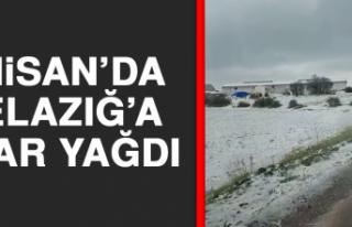Nisan'da Elazığ'a Kar Yağdı