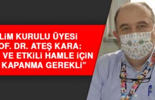 """Prof. Dr. Ateş Kara: """"Hızlı ve etkili hamle için..."""