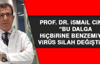 Prof. Dr. İsmail Cinel: 'Bu dalga hiçbirine...