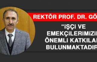 Rektör Prof. Dr. Göktaş, 1 Mayıs Emek ve Dayanışma...