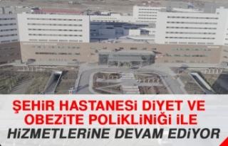 Şehir Hastanesi Beslenme, Diyet ve Obezite Polikliniği...