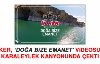 Ülker, 'Doğa Bize Emanet' Videosunu Karaleylek...